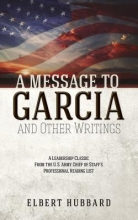 Elbert Hubbard A Message to Garcia