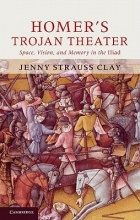 Clay, Jenny Strauss Homer`s Trojan Theater