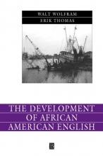 Walt Wolfram,   Erik Thomas The Development of African American English