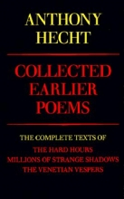 Hecht, Anthony Collected Earlier Poems