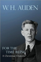 Auden, W. H. For the Time Being