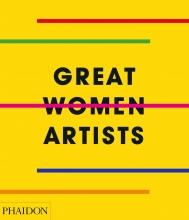 Phaidon Editors , Great Women Artists