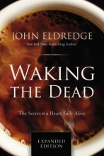 John Eldredge Waking the Dead