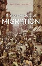 Livi Bacci, Massimo A Short History of Migration