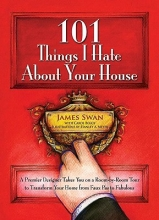 Swan, James 101 Things I Hate About Your House