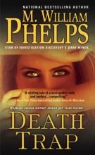 Phelps, M. William Death Trap