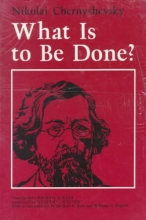 Chernyshevsky, Nikolai What Is to Be Done?