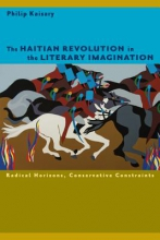 Kaisary, Philip The Haitian Revolution in the Literary Imagination