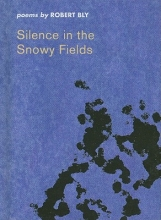 Bly, Robert Silence in the Snowy Fields