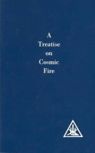 Alice A. Bailey A Treatise on Cosmic Fire