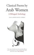 Al-Udhari, Abdullah Classical Poems by Arab Women