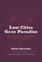 Borinsky, Alicia Lost Cities Go to Paradise - Las Ciudades Perdidas Van al Paraiso