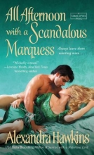 Hawkins, Alexandra All Afternoon With a Scandalous Marquess