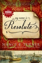 Turner, Nancy E. My Name Is Resolute