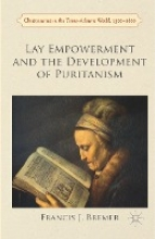 Francis Bremer Lay Empowerment and the Development of Puritanism