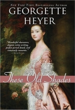 Heyer, Georgette These Old Shades