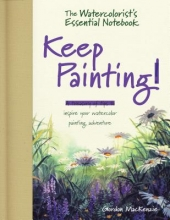 MacKenzie, Gordon The Watercolorist`s Essential Notebook - Keep Painting!