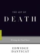 Danticat, Edwidge The Art of Death