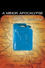 Konwicki, Tadeusz,   McLaughlin, Robert L. A Minor Apocalypse