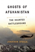 Steele, Jonathan Ghosts of Afghanistan