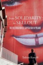 Kowalik, Tadeusz From Solidarity to Sellout