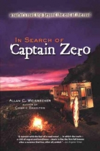 Weisbecker, A. C. In Search of Captain Zero
