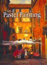 Flattmann, Alan The Art of Pastel Painting