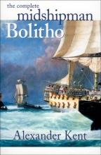 Kent, Alexander The Complete Midshipman Bolitho