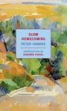 Handke, Peter Slow Homecoming