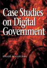 Rocheleau, Bruce Case Studies on Digital Government