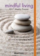 Mindful Living 2017 Weekly Planner