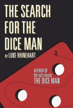 Rhinehart, Luke The Search for the Dice Man