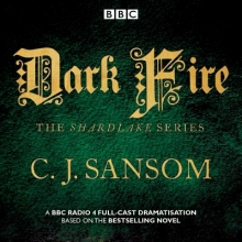 Sansom, CJ Shardlake: Dark Fire