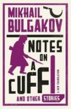 Bulgakov, Mikhail Notes on a Cuff and Other Stories