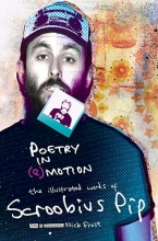 Pip, Scroobius Poetry in (e)motion