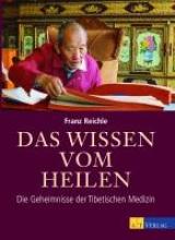 Reichle, Franz Das Wissen vom Heilen
