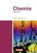 Chemie Oberstufe. Organische Chemie. Schülerbuch Teilband 2. Westliche Bundesländer