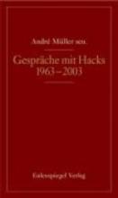 Müller, André Gespräche mit Peter Hacks