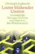 Gutknecht, Christoph Lauter blühender Unsinn