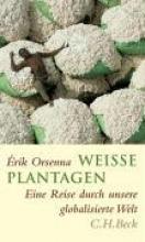 Orsenna, Erik Weiße Plantagen