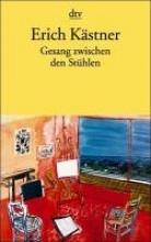 Kästner, Erich Gesang zwischen den Stühlen