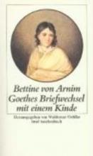 Arnim, Bettina von Goethes Briefwechsel mit einem Kinde