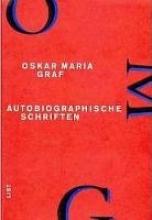 Graf, Oskar Maria Werkausgabe XIII. Autobiographische Schriften