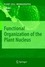 Iris Meier Functional Organization of the Plant Nucleus