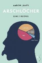 James, Aaron Arschlcher - eine Theorie