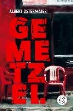 Ostermaier, Albert Gemetzel