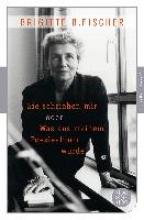 Bermann Fischer, Brigitte Sie schrieben mir oder was aus meinem Poesiealbum wurde