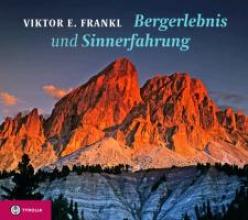 Frankl, Viktor E. Bergerlebnis und Sinnerfahrung