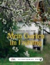 Schubert, Veronika Das große kleine Buch: Mein Garten im Frühling