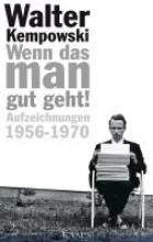 Kempowski, Walter Wenn das man gut geht!